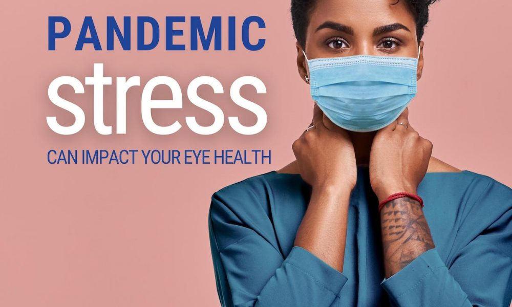 Pandemic Stress Can Change Our Eyesight